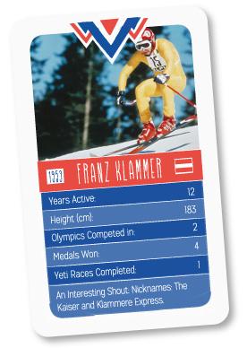 trump card of skiing legend, Franz Klammer. Olypian.